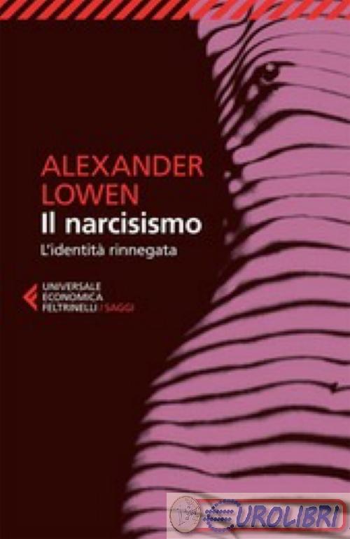 9788807882432 LOWEN NARCISISMO FELTRINELLI