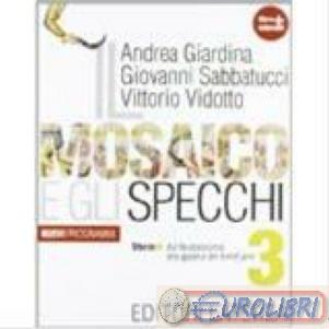 Il Mosaico E Gli Specchi.9788842110507 Giardina Mosaico E Gli Specchi 1 Laterza Scolast