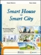 SMART HOUSE. SMART CITY. NEW RESOURCES &